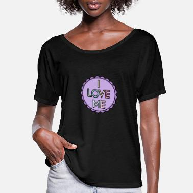 Weather Self Care I Love Me - Women's Flowy T-Shirt