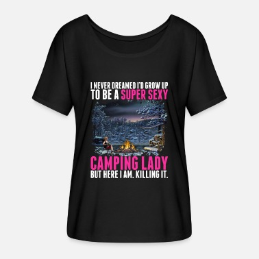 Camping Lady Super Sexy Camping Lady Tshirt - Women's Flowy T-Shirt