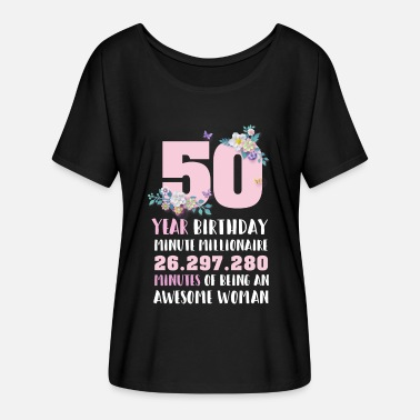 Birthday 50 Year Birthday | Minute Millionaire Gift T-Shirt - Women's Flowy T-Shirt