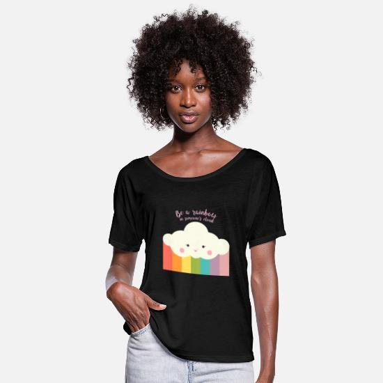 Baby T-Shirts - Be a Rainbow in Someone's Cloud - Women's Flowy T-Shirt black