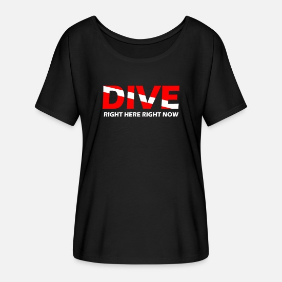 Diving Gift T-Shirts - Dive Right Here Right Now - Women's Flowy T-Shirt black