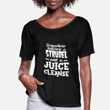 Strudel Somewhere Between A Strudel And A Cleanse - Women's Flowy T-Shirt