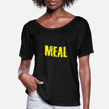 Meal Meal - Women's Flowy T-Shirt