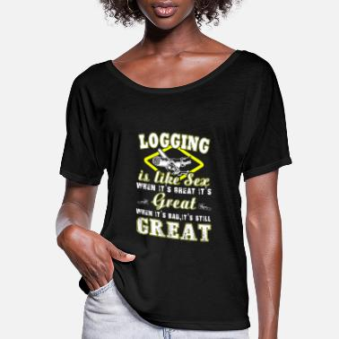 Grisons Woodcutter - Logging is like sex when it's great i - Women's Flowy T-Shirt