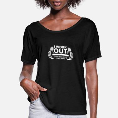 Work Out I Work Out - Women's Flowy T-Shirt
