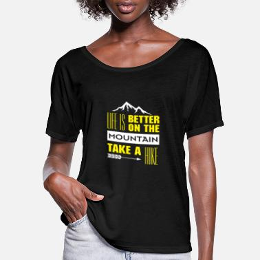 Take New Life is better on the mountain Take a hike - Women's Flowy T-Shirt