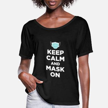 Wear Keep Calm and Mask On Quarantine Social Distanci - Women's Flowy T-Shirt