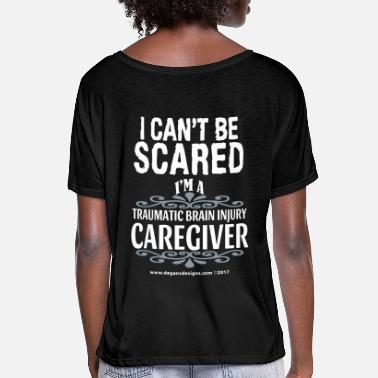 Brain I Can't Be Scared - I'm A TBI Caregiver - Women's Flowy T-Shirt