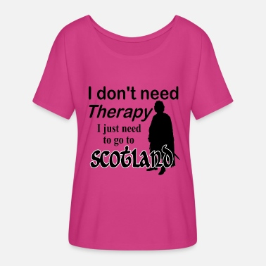 Scotland Therapy I Don't Need Therapy - Scotland - Women's Flowy T-Shirt