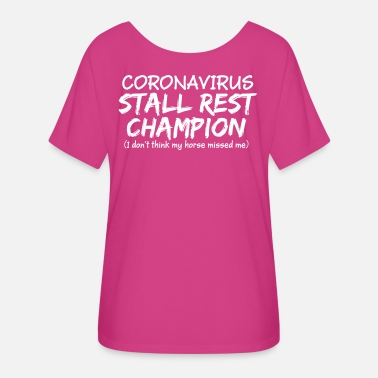 Stall Stall Rest Champion - Women's Flowy T-Shirt