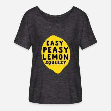 Squeezy Easy peasy lemon squeezy - Women's Flowy T-Shirt