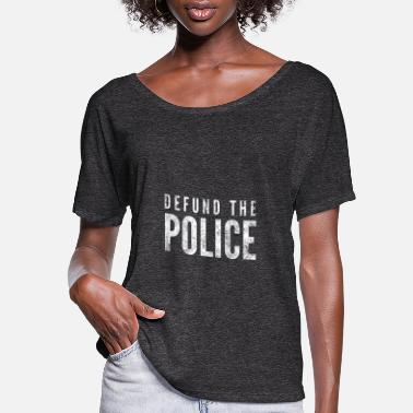 Police Defund the police - Women's Flowy T-Shirt