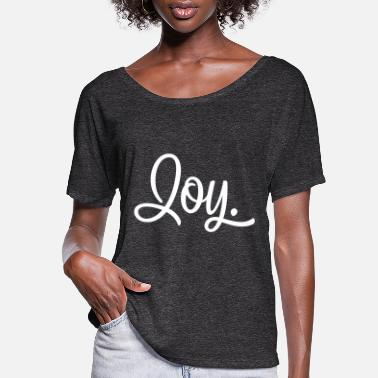 Joy Joy. - Women's Flowy T-Shirt