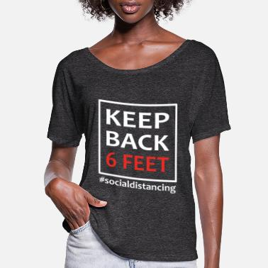 Feet keep back 6 feet social distancing - Women's Flowy T-Shirt