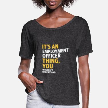 Employment Office Employment Officer - Women's Flowy T-Shirt