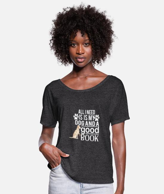 Read T-Shirts - all i need is my dog and good book - Women's Flowy T-Shirt charcoal gray