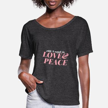 Equalizer All I need is love and peace - Women's Flowy T-Shirt