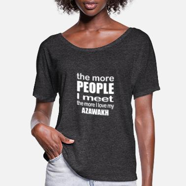 More People I Meet More I Love My Azawakh - Women's Flowy T-Shirt