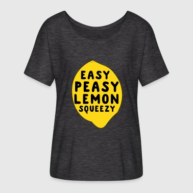 Easy peasy lemon squeezy - Women's Flowy T-Shirt