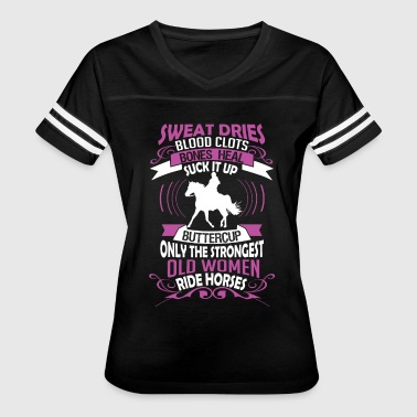 The Strongest Old Women Ride Horses T Shirt - Women's Vintage Sport T-Shirt