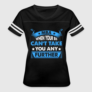 Master's Degree: MBA - When Your BS Can't Take You - Women's Vintage Sport T-Shirt