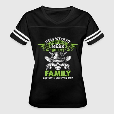 Mess With My Family T Shirt - Women's Vintage Sport T-Shirt