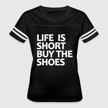 Life Is Short - Women's Vintage Sport T-Shirt