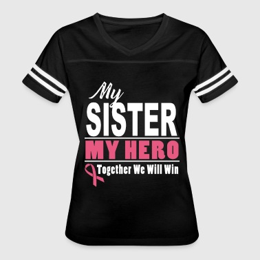 My sister my hero together we will win - Women's Vintage Sport T-Shirt