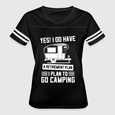 Camping Retirement Plan Shirt - Women's Vintage Sport T-Shirt