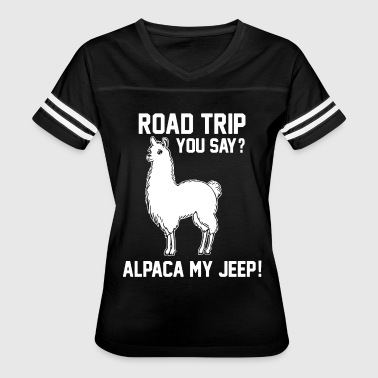 Road trip you say alpaca my jeep - Women's Vintage Sport T-Shirt