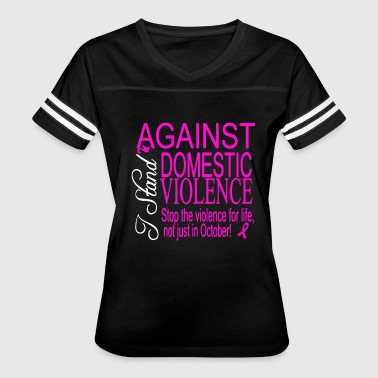 I Stand Against Domestic Violence Shirt - Women's Vintage Sport T-Shirt