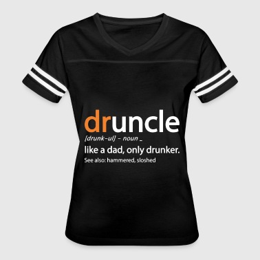 Sloshed Druncle like a dad only drunker see also hammered - Women's Vintage Sport T-Shirt