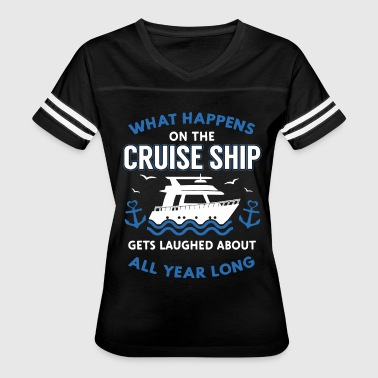 What happens on the cruise ship gets laughed about - Women's Vintage Sport T-Shirt