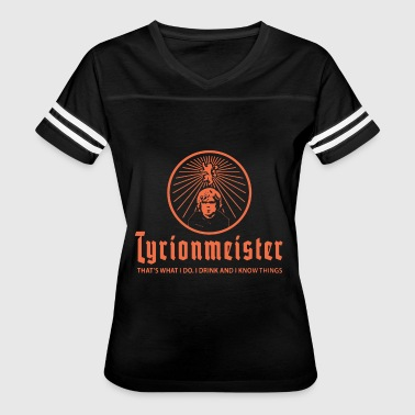 tyrionmeister thats what I do I drink and I know t - Women's Vintage Sport T-Shirt