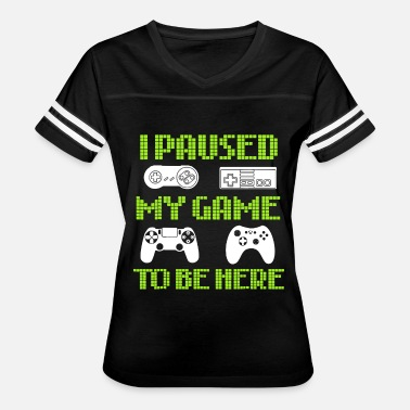 Computer Game i paused my game to be here computer - Women's Vintage Sport T-Shirt