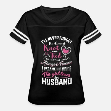 Knotted Wife I will never forget the moment knot was tied wife - Women's Vintage Sport T-Shirt