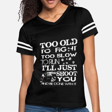 too old to fight too slow to run police t shirts - Women's Vintage Sport T-Shirt