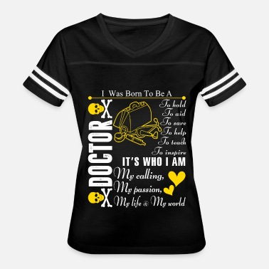 My Husband Doctor I Was Born To Be A Doctor T Shirt - Women's Vintage Sport T-Shirt