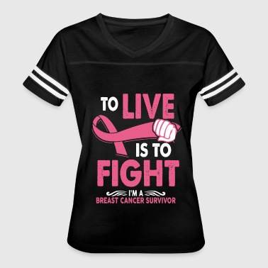 Living With Cancer To Live Is To Fight I'm A Breast Cancer Survivor - Women's Vintage Sport T-Shirt