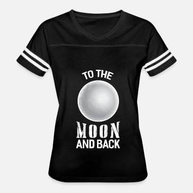 Moon And Back To the Moon and Back - Women's Vintage Sport T-Shirt