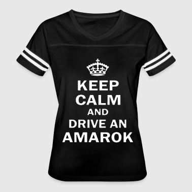 Funny Keep Calm And Drive Amarok V w Volk swagen - Women's Vintage Sport T-Shirt