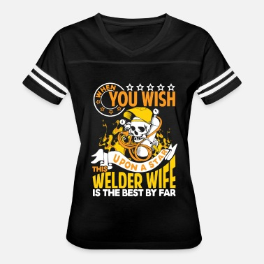 Welder Chick This Welder Wife Is The Best By Far T Shirt - Women's Vintage Sport T-Shirt