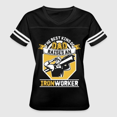 Iron Dad The Best Kind of Dad Raises an Iron worker - Women's Vintage Sport T-Shirt