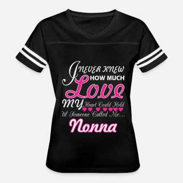 I Love My Nonna I Never Knew How Much Love My Heart Hold Nonna - Women's Vintage Sport T-Shirt
