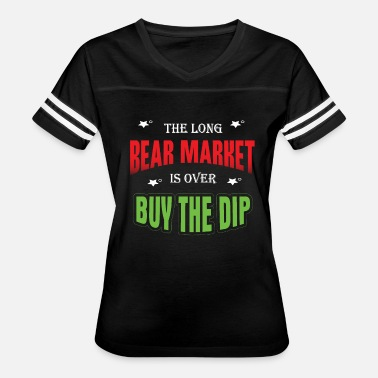 Day Trader Buy the dip we have seen the bottom - Women's Vintage Sport T-Shirt