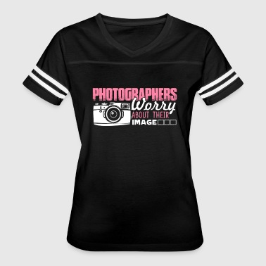 Image Photographer PHOTOGRAPHERS WORRY ABOUT THEIR IMAGE SHIRT - Women's Vintage Sport T-Shirt
