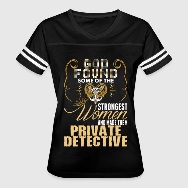Private Detective Strongest Women Made Private Detective - Women's Vintage Sport T-Shirt