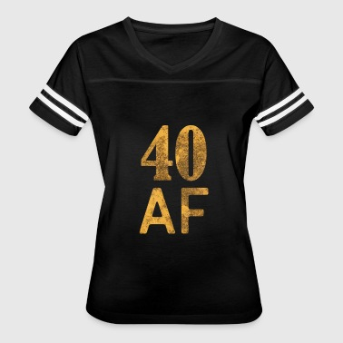 40 Af 40 AF Shirt - 40th Birthday Gift Forrty Gift - Women's Vintage Sport T-Shirt