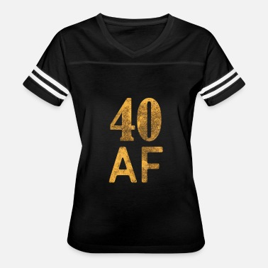 40 40 AF Shirt - 40th Birthday Gift Forrty Gift - Women's Vintage Sport T-Shirt