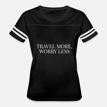 Travel More Worry Less Lettering Quote - Women's Vintage Sport T-Shirt